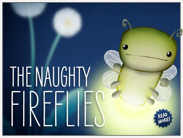 The naughty fireflies